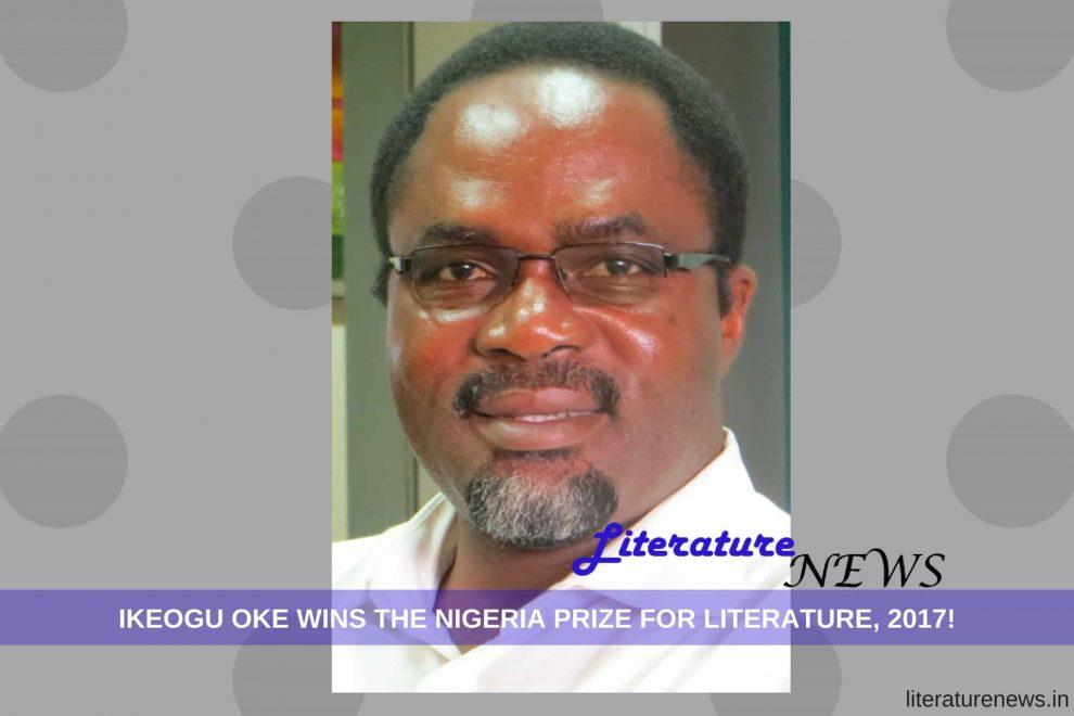 Nigeria Prize for Literature Winner 2017 Ikeogu Oke