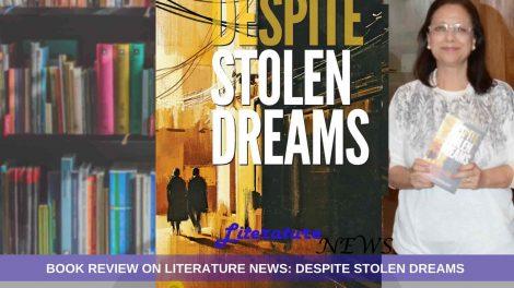 Despite Stolen Dreams book review literature news