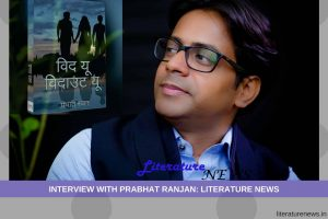 Prabhat Ranjan literature interview