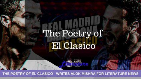 the poetry of el clasico messi ronaldo literature