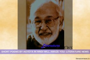 Agyeya short poems hindi
