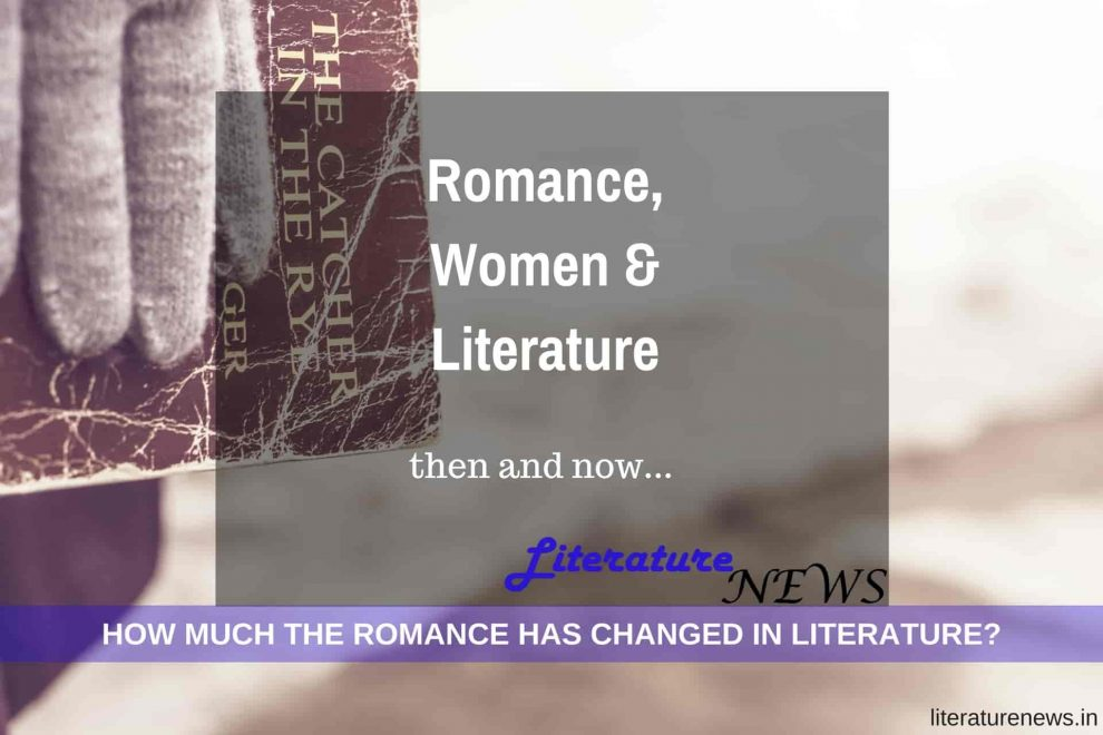 how much romance has changed women in literature