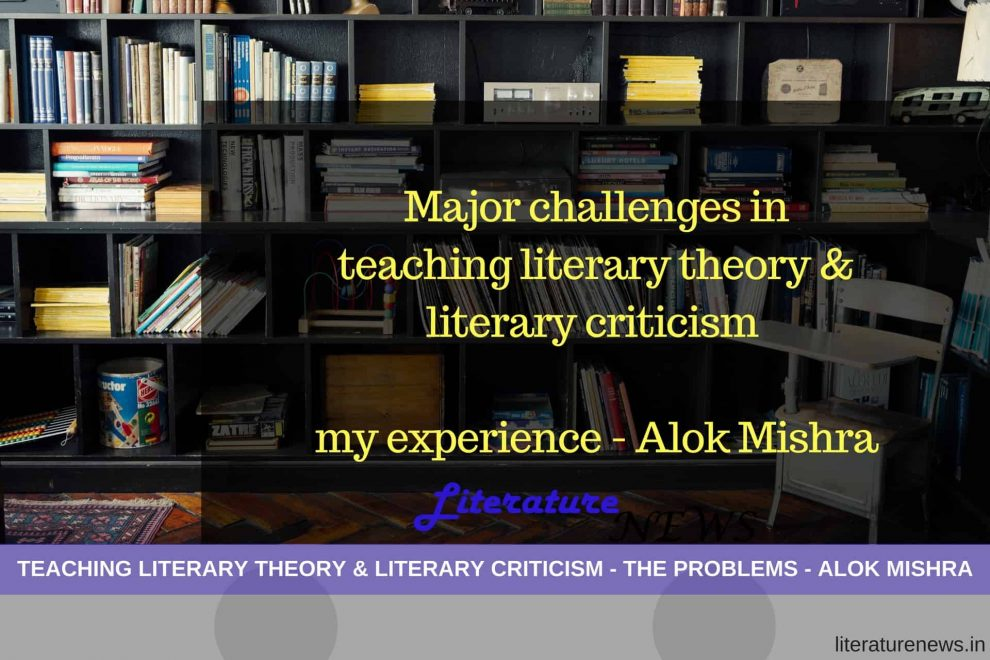 problems in teaching literary theory and criticism Alok
