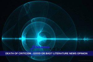 DEATH of criticism good bad