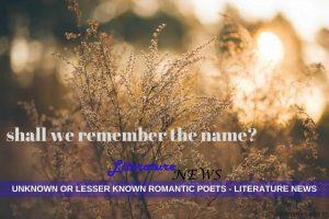 lesser known unknown romantic poets