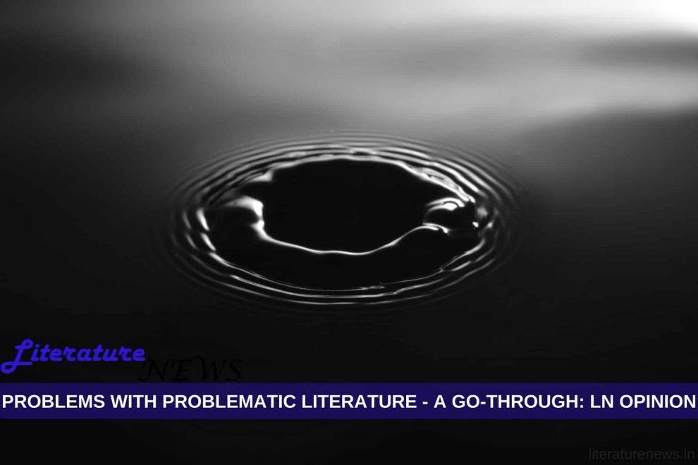 problems with problematic literature opinion