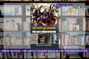 The Forgotten Shivlinga of the Sati Shaktipeeths review