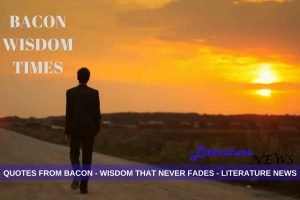 Quotes from Bacon in modern days
