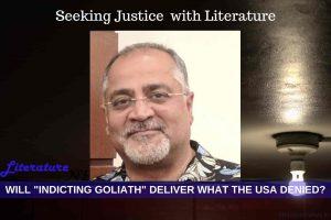 LAL Bhatia Indicting Goliath justice