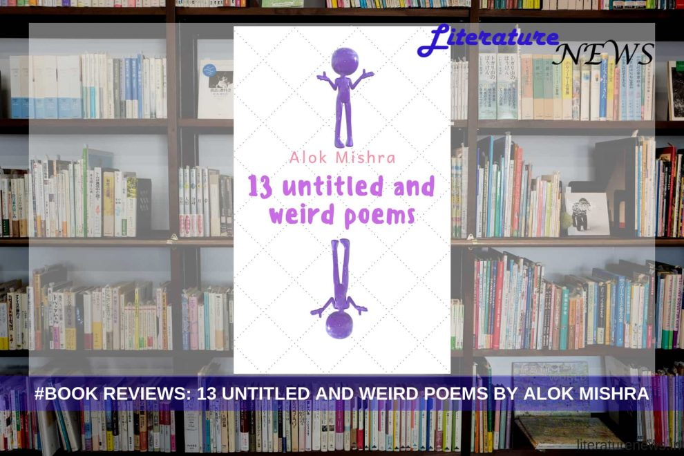 13 Untitled and Weird Poems by Alok review